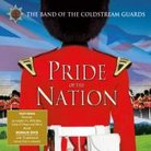 Pride of the Nation The Band of the Coldstream Gua