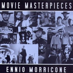 Ennio Morricone Movie Masterpieces