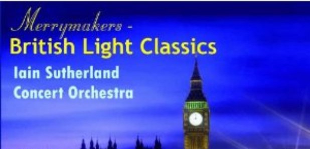 The Merrymakers – British Light Classics