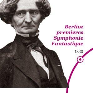 Berlioz premieres Symphonie Fantastique
