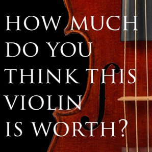 How much is this violin worth?