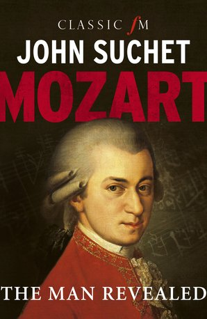 John Suchet Mozart: The Man Revealed